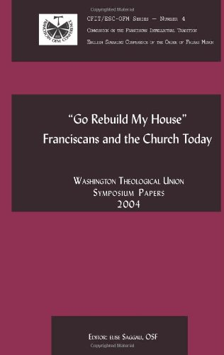 Go Rebuild My House: Franciscans and the Church Today pdf epub