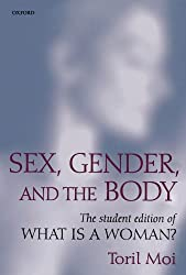 Sex, Gender, and the Body: The Student Edition of What Is a Woman?