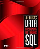 Joe Celko's Data, Measurements and Standards in SQL Front Cover