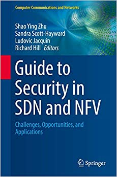 Guide To Security In Sdn And Nfv Challenges Opportunities And Applications Computer Communications And Networks Zhu Shao Ying Scott Hayward Sandra Jacquin Ludovic Hill Richard 9783319646527 Amazon Com Books