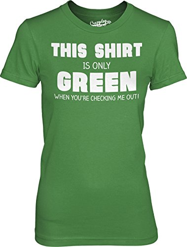 Crazy Dog TShirts - Womens Shirt Is Only Green When Youre Checking Me Out Funny Flirt T shirt - Camiseta Para Mujer