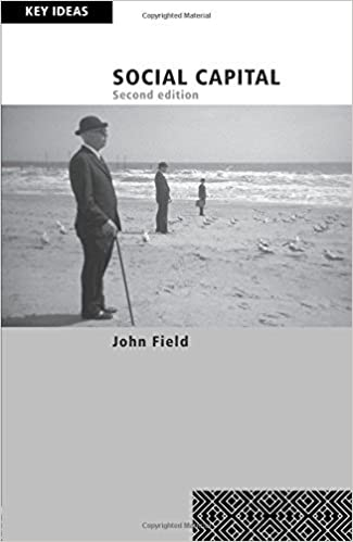 Social Capital (Key Ideas) by John Field (2008-04-29)