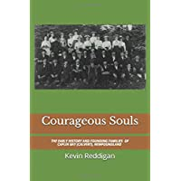 Courageous Souls: The Early History and Founding Families of Caplin Bay (Calvert), Newfoundland