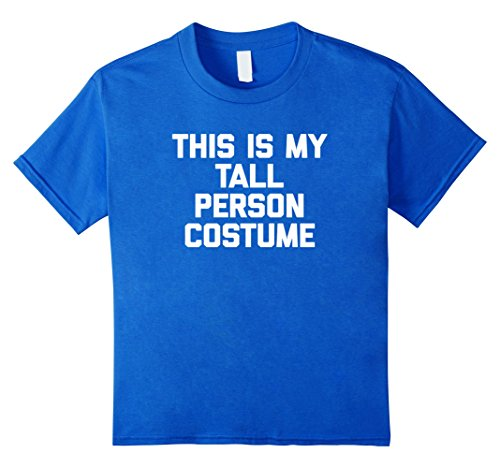 Kids This Is My Tall Person Costume T-Shirt funny Halloween shirt 4 Royal (Funny Four Person Halloween Costumes)