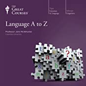 Language A to Z |  The Great Courses, John McWhorter
