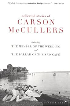 Collected Stories of Carson McCullers, including The Member of the Wedding and The Ballad of the Sad Cafe by Carson McCullers (1998-09-15)