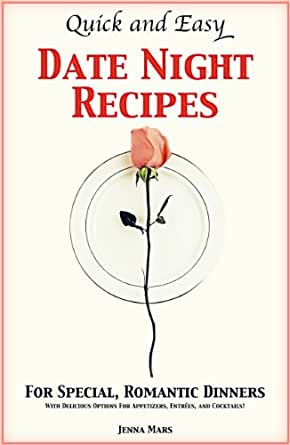 Quick and easy date night recipes for special romantic for Quick romantic dinner ideas for two