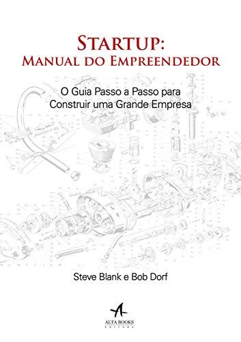 Livro startup: manual do empreendedor steve blank e bob dorf.