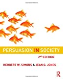 Persuasion in Society, Herbert W. Simons and Jean Jones, 0415965144