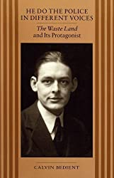 He Do the Police in Different Voices: The Waste Land and Its Protagonist (A Chicago original paperback)