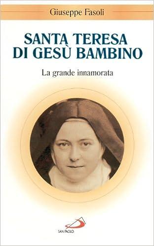 Book Santa Teresa di Gesù Bambino. La grande innamorata