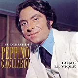Come Le Viole by Peppino Gagliardi