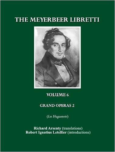 En ligne The Meyerbeer Libretti: Grand Opera 2: Les Huguenots epub, pdf