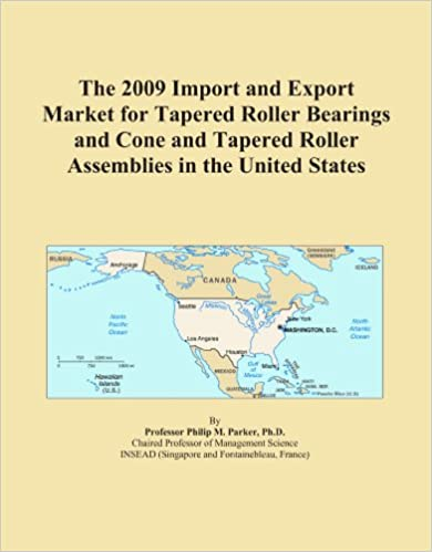 The 2009 Import and Export Market for Tapered Roller Bearings and Cone and Tapered Roller Assemblies in the United States