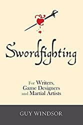 Swordfighting, for Writers, Game Designers and Martial Artists