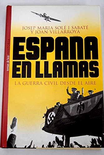 España en llamas. La guerra civil desde... (Historia): Amazon.es ...