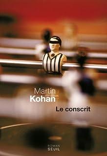 Le conscrit, Kohan, Martin