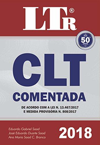 CLT Comentada. De Acordo com a Lei N. 13.467/2017 e Medida Provisória N. 808/2017