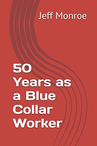 Download 50 Years as a Blue Collar Worker ebook