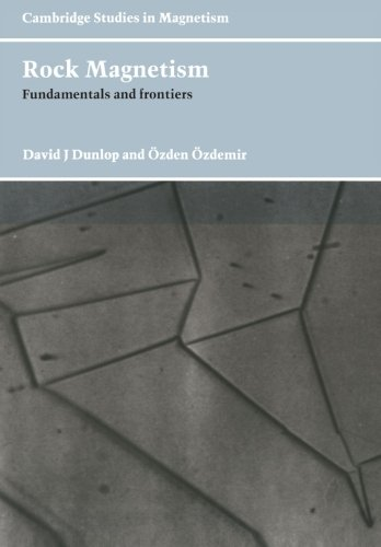 Rock Magnetism: Fundamentals and Frontiers (Cambridge Studies in Magnetism)