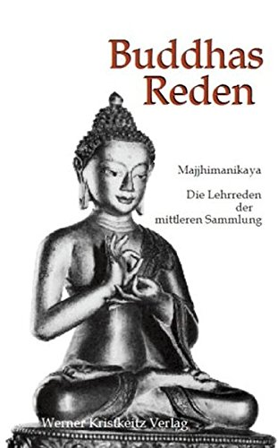 Buddhas Reden: Majjhimanikaya. Die Lehrreden der mittleren Sammlung