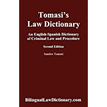 Tomasi's Law Dictionary: An English-Spanish Dictionary of Criminal Law and Procedure