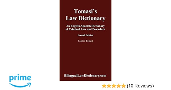 An English-Spanish Dictionary of Criminal Law and Procedure (Tomasi's Law Dictionary). Second Editio