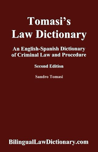 An English-Spanish Dictionary of Criminal Law and Procedure (Tomasi's Law Dictionary). Second Edition (Bilingual Edition) (Spanish Edition) (Spanish and English Edition)