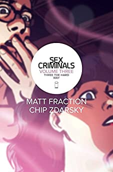 Sex Criminals Volume 3: Three the Hard Way