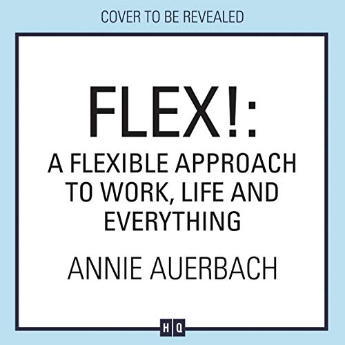 Pdf Self-Help FLEX!: A flexible approach to work, life and everything