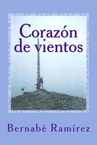 Corazon de vientos (Spanish Edition) [Bernabe Ramirez] (Tapa Blanda)