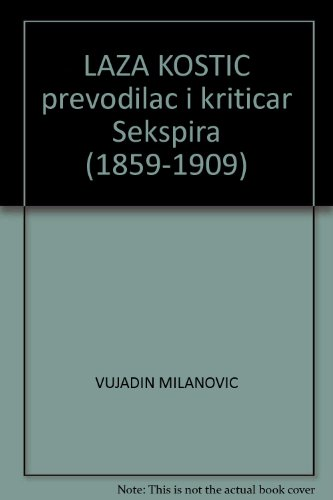 Laza Kostic Prevodilac I Kriticar Sekspira  1859 1909