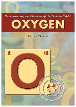 Oxygen (Understanding the Elements of the Periodic Table) by Brand: Rosen Pub Group (Image #2)
