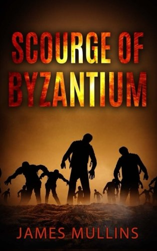 Scourge Of Byzantium (Byzantium Infected) (Volume 1) (Roman Alternate History compare prices)