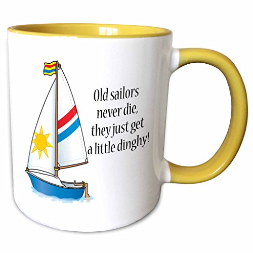 Yellow Dinghy - 3dRose 157431_8 Old Sailors Never die They just get a Little Dinghy, Yellow Mug, 11 oz White
