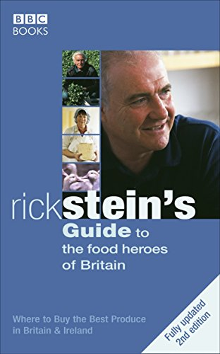 (Rick Stein's Guide To The Food Heroes Of Britain - 2nd Edition by Rick Stein (17-Mar-2005) Paperback )