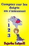 livres pour enfants compter sur les doigts en s amusant animaux pour enfant livres animaux pour enfant de 3 ? 5 ans livres en francais animaux livre pour les enfants t 4 french edition