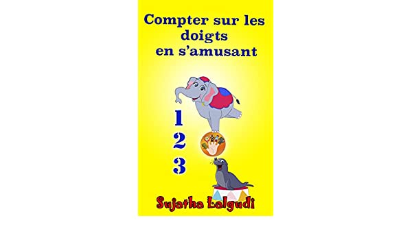 Livres Pour Enfants Compter Sur Les Doigts En S Amusant