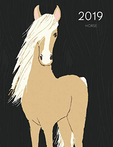 2019 Horse: Dated Weekly Planner With To Do Notes & Horse Quotes & Facts - Caramel Cream (Awesome Calendar Planners for Horse Lovers)