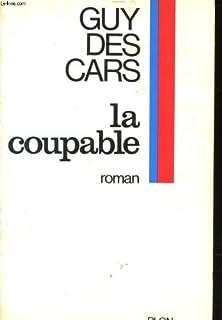La coupable, Des Cars, Guy