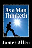 As a Man Thinketh, James Allen, 1466362952