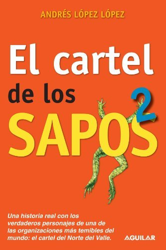 El Cartel de los sapos 2 The Snitch Cartel 2 by López, Andrés López [Aguilar,2010] (Paperback)