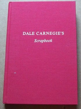Dale Carnegie's Scrapbook : A Teasury of the Wisdom of the Ages