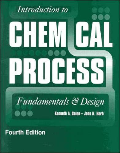 Introduction to Chemical Process: Fundamentals and Design