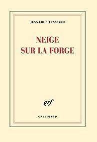 Neige sur la forge par Jean-Loup Trassard