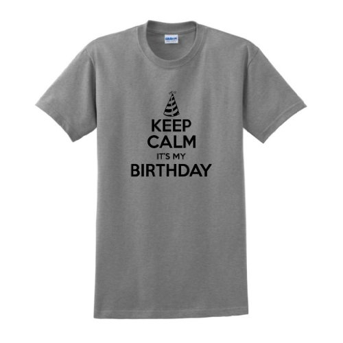 Keep Calm Its Birthday T Shirt
