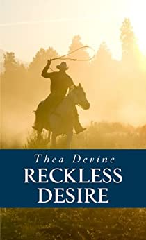 Reckless Desire by [Devine, Thea]