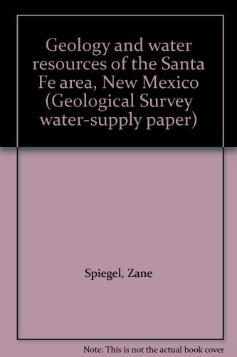 Geology and water resources of the Santa Fe area, New Mexico (Geological Survey water-supply paper) (Santa Fe Spiegel)