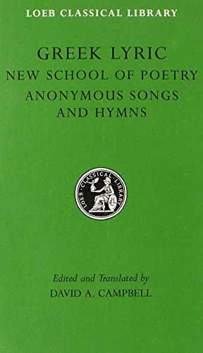 Greek Lyric: The New School of Poetry and Anonymous Songs and Hymns (Loeb Classical Library No. 144) (Volume V)