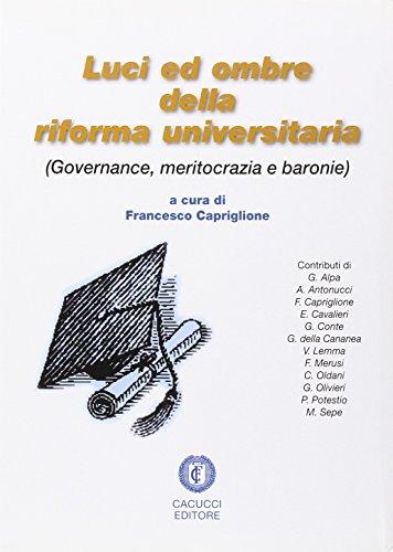 Luci ed ombre della riforma universitaria. Governance, meritocrazie e baronie F. Capriglione